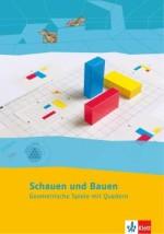 Schauen und Bauen Teil 1: Geometrische Spiele mit Quadern
